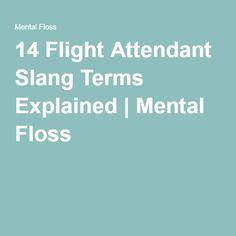 14 Flight Attendant Slang Terms Explained | Mental Floss