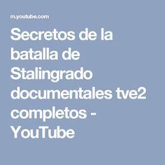 Secretos de la batalla de Stalingrado documentales tve2 completos - YouTube