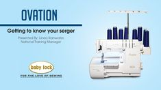 Getting to Know Your Baby Lock Ovation Serger Video
