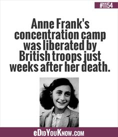 Anne Frank's concentration camp was liberated by British troops just weeks after her death. The More You Know, Did You Know, Weird Facts, Fun Facts, Anne Frank, Trivia, Troops, Famous People, Knowing You
