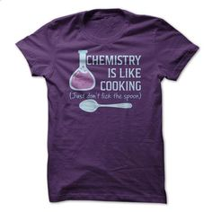 Chemistry Is Like Cooking Funny Science T Shirt - #tees #t shirt. SIMILAR ITEMS…