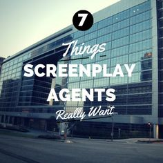 How to write a screenplay agents will love: 7 things agents want to see in your script