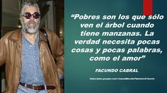 JUANA MACEDO  Facundo Cabral, Biblia, Frases y Reflexiones: Pobres son los que...