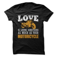 Love Is Liking Something As Much As Your Motorcycle