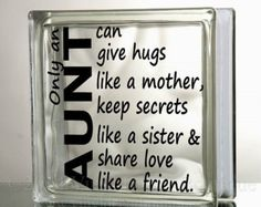 Aunt Hugs Like Mother Glass Block Decal Tile Mirrors DIY Decal for Glass Blocks Only An Aunt Can Give Hugs Like A Mother block crafts painted Glass block Painted Glass Blocks, Decorative Glass Blocks, Lighted Glass Blocks, Mirror Tiles, Diy Mirror, Mirrors, Glass Cube, Glass Boxes, Vinyl Crafts