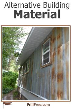 Alternative Building Material Mobile Home, Metal Roof, Home Hacks, Building Materials, Types Of Metal, Alternative, Shed, Old Things