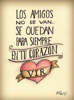 Los amigos no se van...se quedan para siempre en tu corazón Vir - www.dirtyharry.es