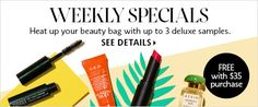 WEEKLY SPECIALS Heat up your beauty bag with up to 3 deluxe samples. SEE DETAILS > FREE with $35 purchase