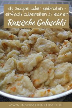I'll show you a delicious recipe for Russian galuschki - both galuschki soup and pan-fried galus Russian Dishes, Russian Recipes, Naan, Quick And Easy Soup, Borscht Soup, Healthy Soup Recipes, Mediterranean Recipes, Unique Recipes, Gourmet