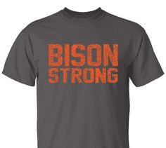 High School Impressions search Bison Strong Spirit Wear T-Shirts- Create your own design for t-shirts, hoodies, sweatshirts. Choose your Text, Ink and Garment Colors. School Spirit Wear, School Spirit Shirts, School Shirts, Football Spirit, Volleyball Shirts, Club Outfits, Sport T Shirt, Shirt Ideas, High School
