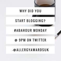 Why Did You Start Blogging? #ABAHour @AllergyAwardsUK Join Allergy Blog Awards UK on Twitter Monday nights at 9pm-10pm for Allergy Blog Hour, discuss blogging