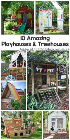 10 amazing playhouses and tree houses. These are gorgeous, lots of ideas for our outside space / back garden