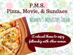 PMS (Pizza, Movie, and Sundaes) - Womens Ministry Theme: Creative Ladies Ministry Church Ministry, Youth Ministry, Ministry Ideas, Girls Time, Girls Night, Christian Women's Ministry, Womens Ministry Events, Ladies Day, Ladies Night