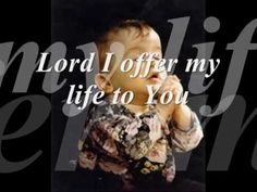 """""""ALL THAT I AM """" (instrumental) =  (the lyrics to sing with ) All that I am, all that I have  I lay them down before you, oh Lord  All my regrets, all my acclaims  The joy and the pain, I'm making them yours    (Chorus)  Lord, I offer my life to you  Everything I've been through  Use it for your glory  Lord I offer my days to you  Lifting my praise to you  As a pleasing sacrifice  Lord I offer you my life  ..."""