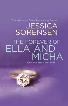 The Forever of Ella and Micha by Jessica Sorensen Book #2 in The Secret series Genre: New Adult Romance Christal Rated it an A-