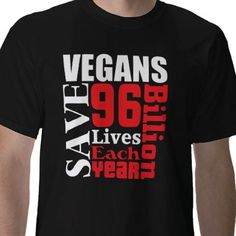 vegans save 96 billion lives each year T-shirt Design