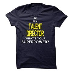 I am a TALENT DIRECTOR T Shirts, Hoodies, Sweatshirts