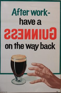 After Work - have a Guinness on the way back, original poster printed by Mills & Rockley - 153 x 102 cm; Guinness Advert, Guinness Draught, Premium Beer, Funny Ads, Guinness World, The Way Back, Vintage Ads, Vintage Posters, Best Beer