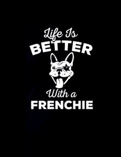 Life is Better with a Frenchie, French Bulldog illustration