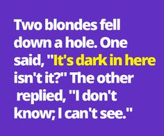 two blondes walk into a bar joke