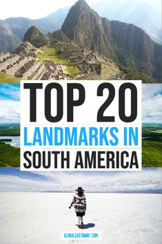 The best collection of landmarks in South America. Embark on a visual journey around the very best South American landmarks | Things to see in South America | attractions in South America | highlights in South America #globalcastaway