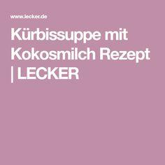 Kürbissuppe mit Kokosmilch Rezept   LECKER
