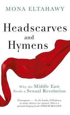 Headscarves and Hymens by Mona Eltahawy   26 Very Important Nonfiction Books You Should Be Reading