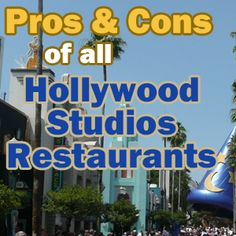 Pros and cons of every Hollywood Studios restaurant from @Shannon Bellanca, WDW Prep School