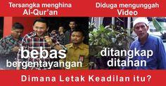 Ahok Tersangka hina Qur'an BEBAS, Terduga unggah video ditangkap   ditahan. Mana keadilan?