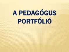 A pedagógus portfólió. - ppt letölteni Teaching Displays, Portfolio, Company Logo, Learning, School, Ideas, Thoughts, Teaching, Studying