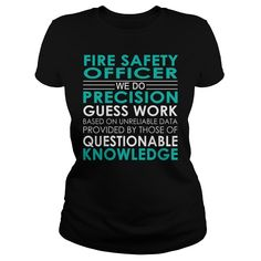Fire Safety Officer We Do Precision Guess Work Job Shirts #gift #ideas #Popular #Everything #Videos #Shop #Animals #pets #Architecture #Art #Cars #motorcycles #Celebrities #DIY #crafts #Design #Education #Entertainment #Food #drink #Gardening #Geek #Hair #beauty #Health #fitness #History #Holidays #events #Home decor #Humor #Illustrations #posters #Kids #parenting #Men #Outdoors #Photography #Products #Quotes #Science #nature #Sports #Tattoos #Technology #Travel #Weddings #Women
