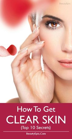 How to get Clear skin (secrets):Below we have mentioned top 10 superb and effective secrets for you to get a healthy looking clear skin with no flaws. #SkinCare