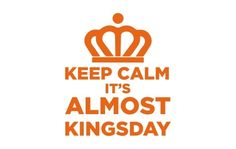 Keep calm it's almost kingsday sticker
