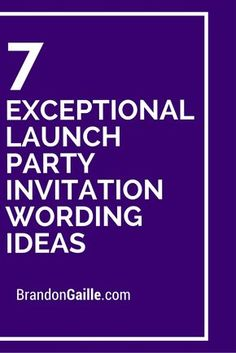 7 Exceptional Launch Party Invitation Wording Ideas