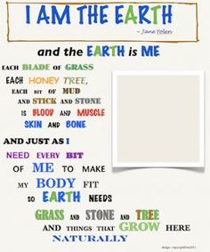 """Jane Yolen poem, """"I am the Earth"""" that child can personalize for Earth Day Teaching Writing, Teaching Science, Teaching Resources, Teaching Activities, Student Teaching, Teaching Tools, Teaching Ideas, Earth Day Poems, Mother Nature Quotes"""