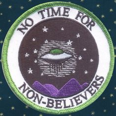 """ufo-the-truth-is-out-there:  """"UFO Patch  """""""