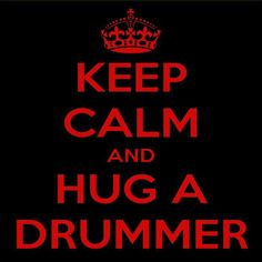 ...Hug a Drummer... YESSS PLEASE! MY LATIN LOVA AJ TO BE SPECIFIC! <3
