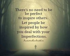 Good quote... Vipassana Meditation, Inspire Others, Fails, Best Quotes, Meant To Be, Im Not Perfect, Inspirational Quotes, Wisdom, Let It Be