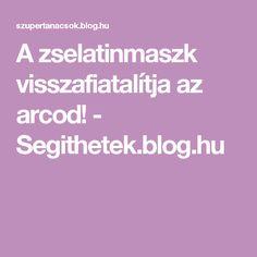 A zselatinmaszk visszafiatalítja az arcod! - Segithetek.blog.hu