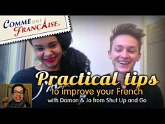 Practical tips to improve your French - with Damon and Jo - Comme une Française (long video)