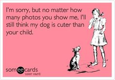 True for over half the people I know.... not your kids of course....