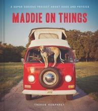 Theron Humphrey's Maddie On Things