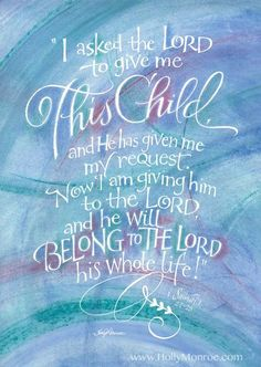I asked the Lord to give me This Child, and He has given me my request. 1 Samuel 1:27-28 verse as Fine art print in various sizes by Holly Monroe Calligraphy.