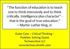 Critical Thinking Quotes, Outer Core, Martin Luther King, Problem Solving, Coaching, Education, Training, King Martin Luther, Onderwijs