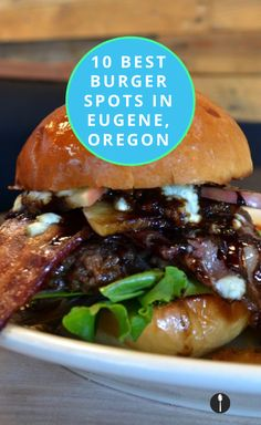 Best Burger Places in Eugene, Oregon