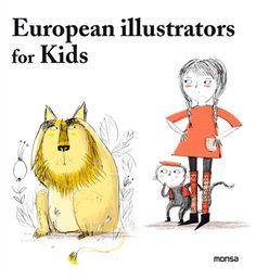 European illustrators for kids / Julia Schonlau. -- Sant Adrià de Besòs, Barcelona : Monsa, D.L. 2013. ISBN 9788415829140 http://absysnet.bbtk.ull.es/cgi-bin/abnetopac01?TITN=489042