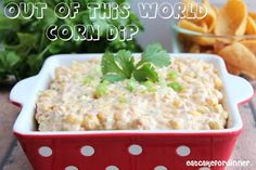 Eat Cake For Dinner: Out of This World Corn Dip Made a Little Lighter
