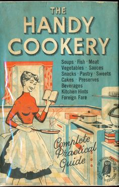 """livingnowisliving: """" AbeBooks saved to Vintage Cookbooks from the & The Handy Cookery """" Retro Recipes, Old Recipes, Vintage Recipes, Cookbook Recipes, Real Food Recipes, 1950s Recipes, Vintage Book Covers, Vintage Books, Vintage Advertisements"""