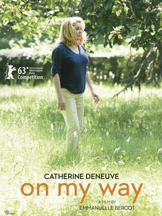 Berlin Film Festival 2013: Elle s'en va / On my Way - Catherine Deneuve à Berlin