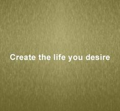 Create the life you desire...and make it simple!